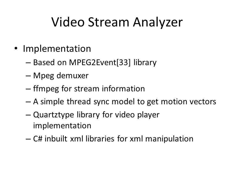Video Stream Analyzer Implementation Based on MPEG2Event[33] library